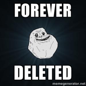 Deleted forever!!